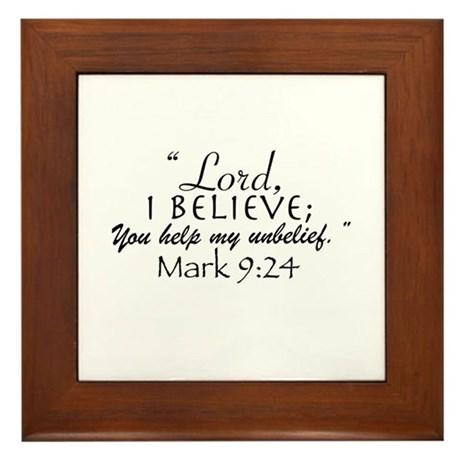 Mark 9:24 Framed Tile